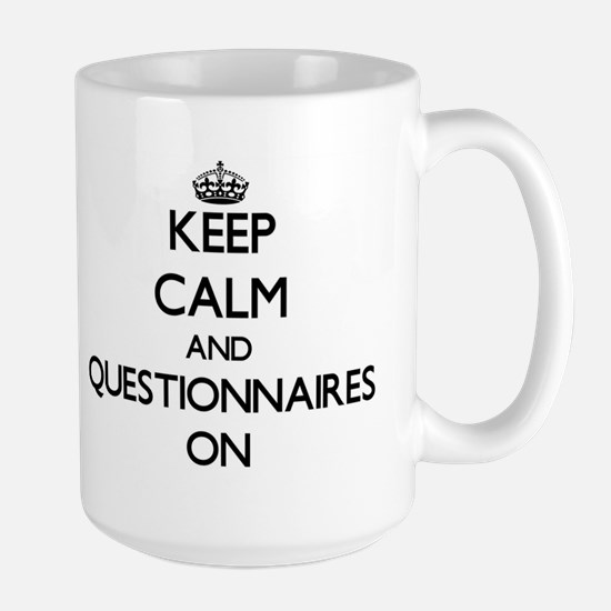 Keep Calm and Questionnaires ON Mugs