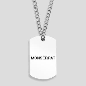 Monserrat Digital Name Dog Tags