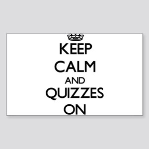 Keep Calm and Quizzes ON Sticker