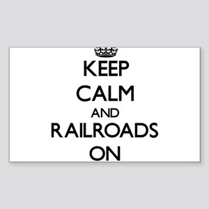 Keep Calm and Railroads ON Sticker