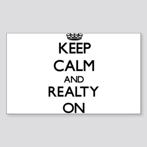 Keep Calm and Realty ON Sticker