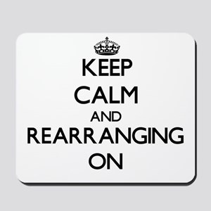 Keep Calm and Rearranging ON Mousepad