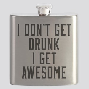 I Don't Get Drunk I Get Awesome Flask