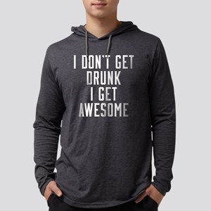 I Don't Get Drunk I Get Awesome Mens Hooded Shirt
