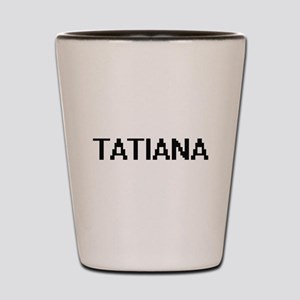 Tatiana Digital Name Shot Glass