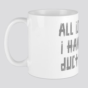 I HAVE THE DUCT TAPE Mug