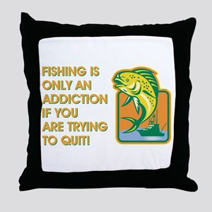 FISHING IS ONLY Throw Pillow