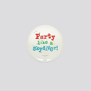 Party like a skydiver! Mini Button