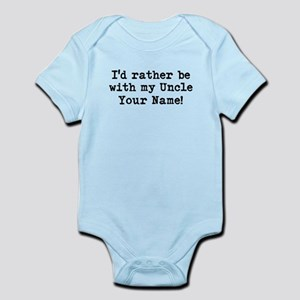 Id Rather Be With My Uncle (Custom) Body Suit