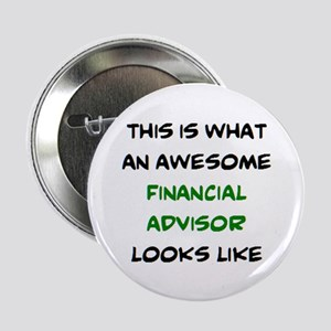 """awesome financial advisor 2.25"""" Button"""