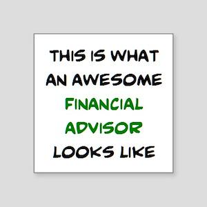 """awesome financial advisor Square Sticker 3"""" x 3"""""""