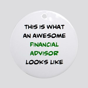 awesome financial advisor Round Ornament