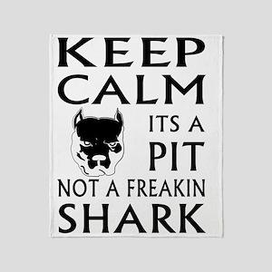 keep calm its a pit not a freakin sh Throw Blanket