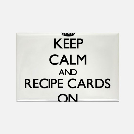 Keep Calm and Recipe Cards ON Magnets