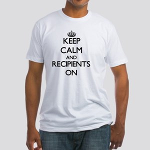 Keep Calm and Recipients ON T-Shirt