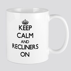 Keep Calm and Recliners ON Mugs