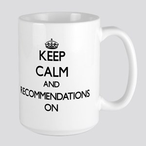 Keep Calm and Recommendations ON Mugs