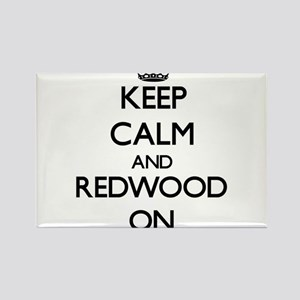 Keep Calm and Redwood ON Magnets