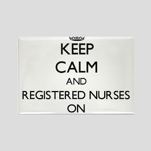 Keep Calm and Registered Nurses ON Magnets
