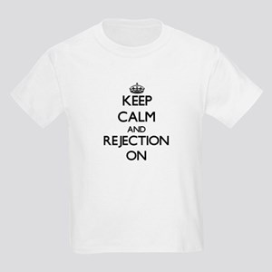 Keep Calm and Rejectio T-Shirt