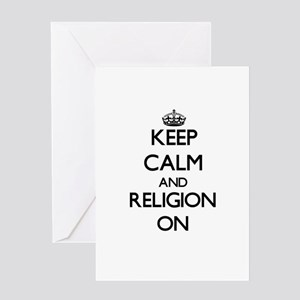 Keep Calm and Religion ON Greeting Cards
