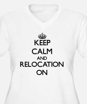 Keep Calm and Relocation ON Plus Size T-Shirt