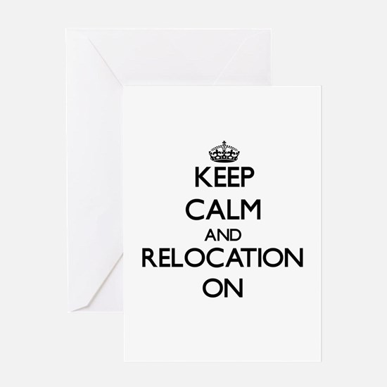 Keep Calm and Relocation ON Greeting Cards