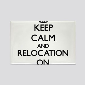 Keep Calm and Relocation ON Magnets