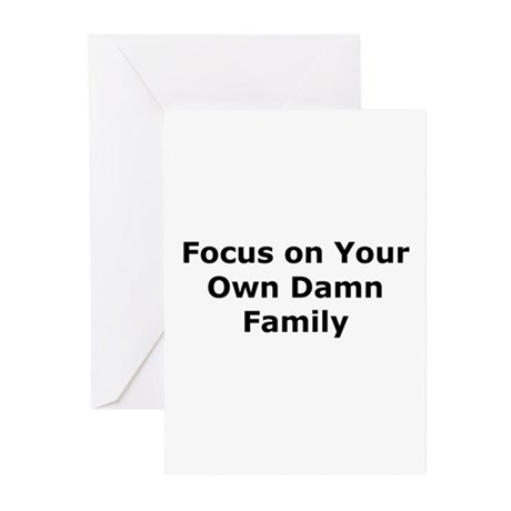 Focus on your own family Greeting Cards (Pk of 10)
