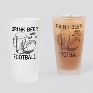 Drink Beer and Watch Football Drinking Glass