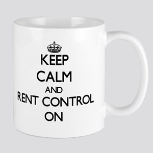 Keep Calm and Rent Control ON Mugs