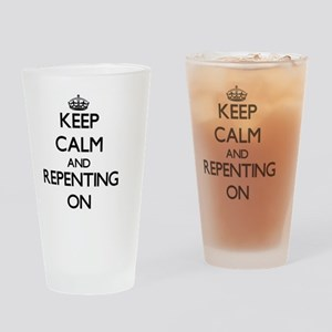 Keep Calm and Repenting ON Drinking Glass