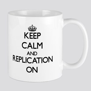 Keep Calm and Replication ON Mugs