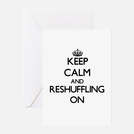 Keep Calm and Reshuffling ON Greeting Cards