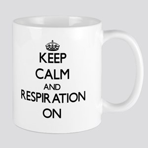 Keep Calm and Respiration ON Mugs