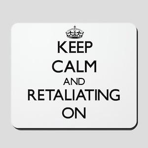 Keep Calm and Retaliating ON Mousepad