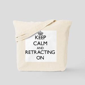 Keep Calm and Retracting ON Tote Bag
