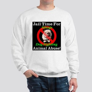 Jail Time For Animal Abuse Sweatshirt