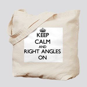 Keep Calm and Right Angles ON Tote Bag