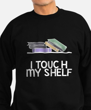 I touch my shelf Sweatshirt (dark)