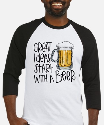 Great Ideas Start With A Beer Baseball Tee