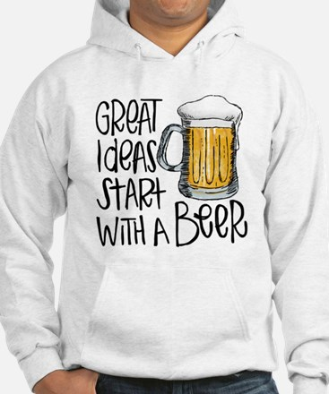 Great Ideas Start With A Beer Hoodie