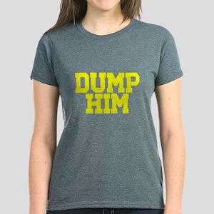 Dump him Women's Dark T-Shirt