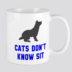 Cats don't know sit Mug