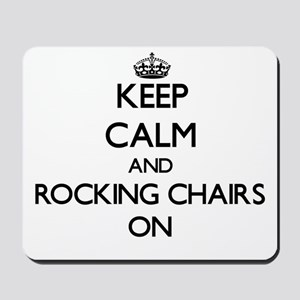 Keep Calm and Rocking Chairs ON Mousepad