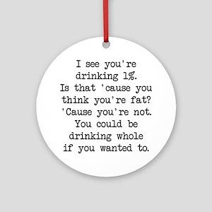 Drinking 1% (blk) - Napoleon Ornament (Round)