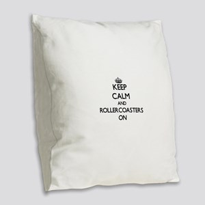 Keep Calm and Rollercoasters O Burlap Throw Pillow