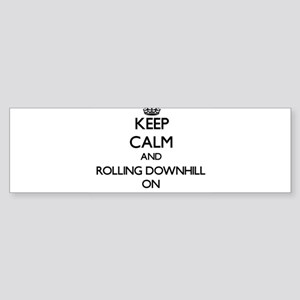 Keep Calm and Rolling Downhill ON Bumper Sticker