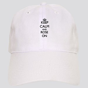Keep Calm and Rose ON Cap