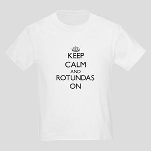 Keep Calm and Rotundas ON T-Shirt